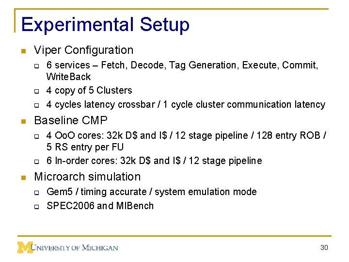 Experimental Setup n Viper Configuration q q q n Baseline CMP q q n