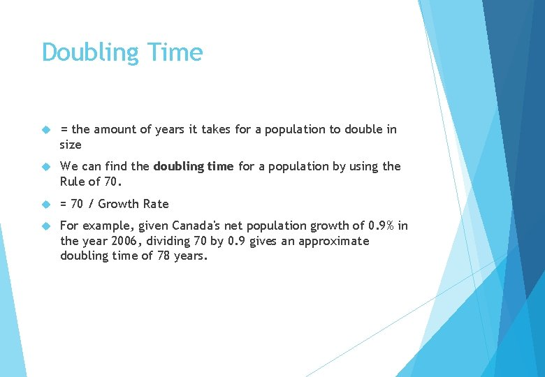 Doubling Time = the amount of years it takes for a population to double