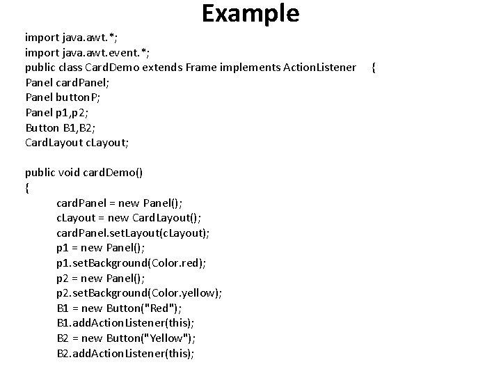 Example import java. awt. *; import java. awt. event. *; public class Card. Demo
