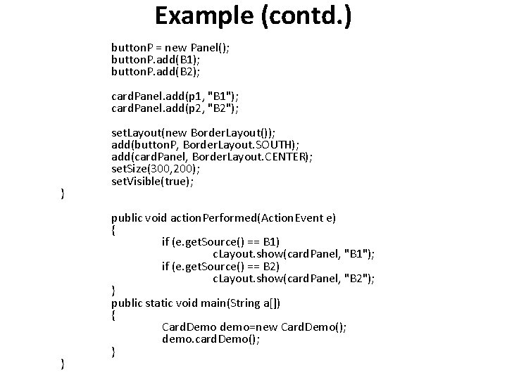 Example (contd. ) button. P = new Panel(); button. P. add(B 1); button. P.