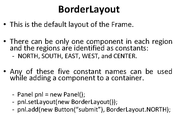 Border. Layout • This is the default layout of the Frame. • There can