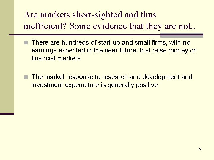Are markets short-sighted and thus inefficient? Some evidence that they are not. . n