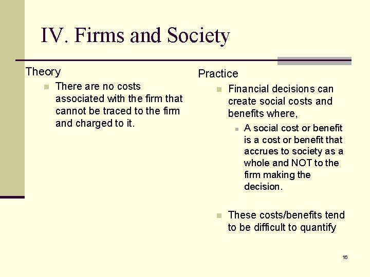 IV. Firms and Society Theory n There are no costs associated with the firm