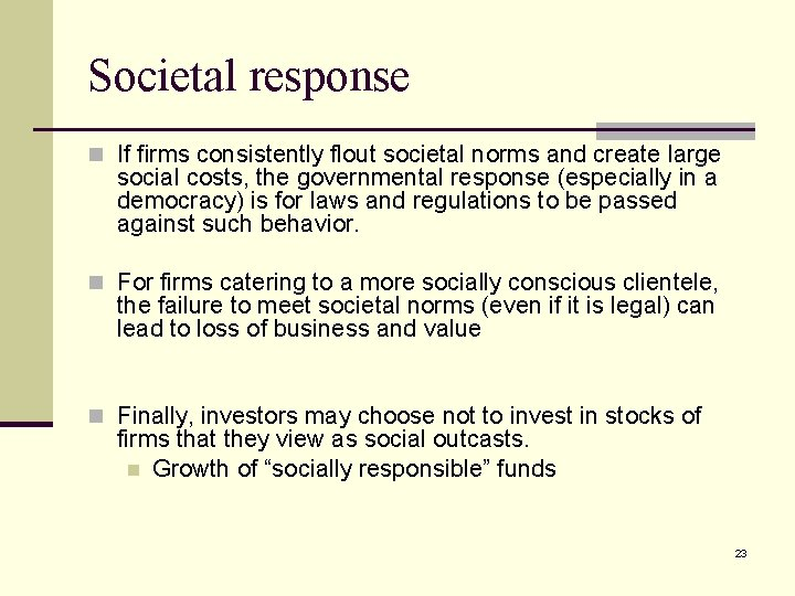 Societal response n If firms consistently flout societal norms and create large social costs,