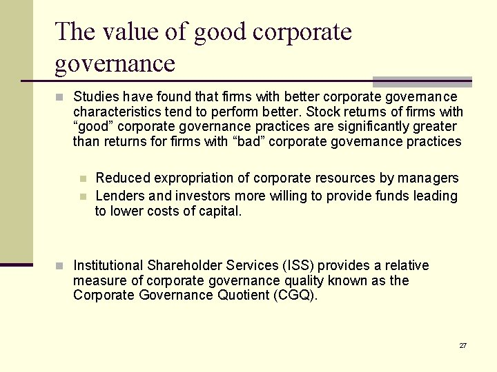 The value of good corporate governance n Studies have found that firms with better