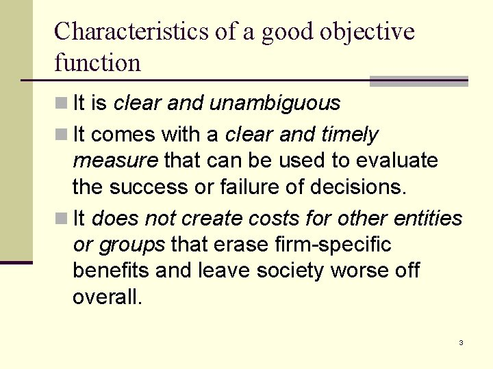 Characteristics of a good objective function n It is clear and unambiguous n It
