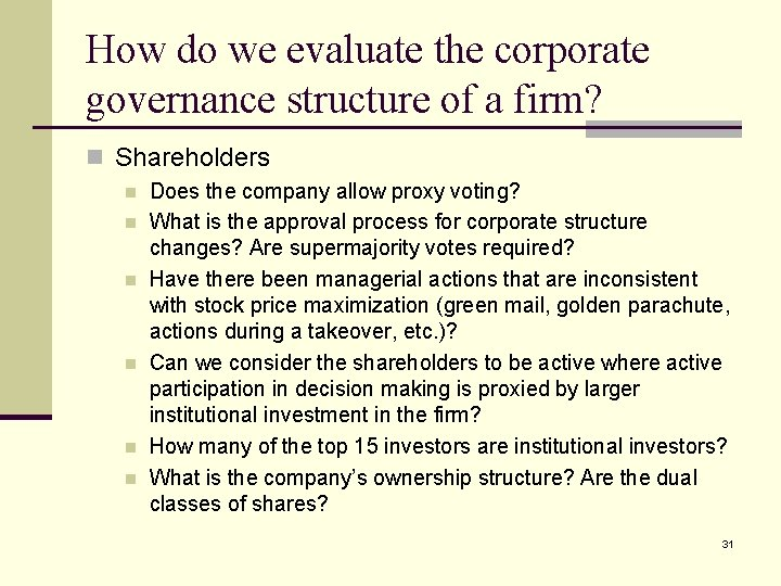 How do we evaluate the corporate governance structure of a firm? n Shareholders n