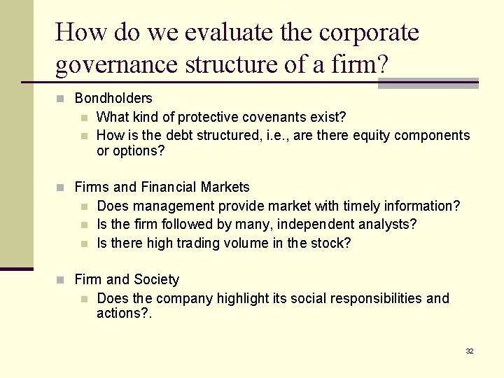 How do we evaluate the corporate governance structure of a firm? n Bondholders n