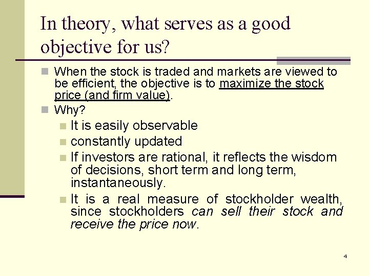 In theory, what serves as a good objective for us? n When the stock
