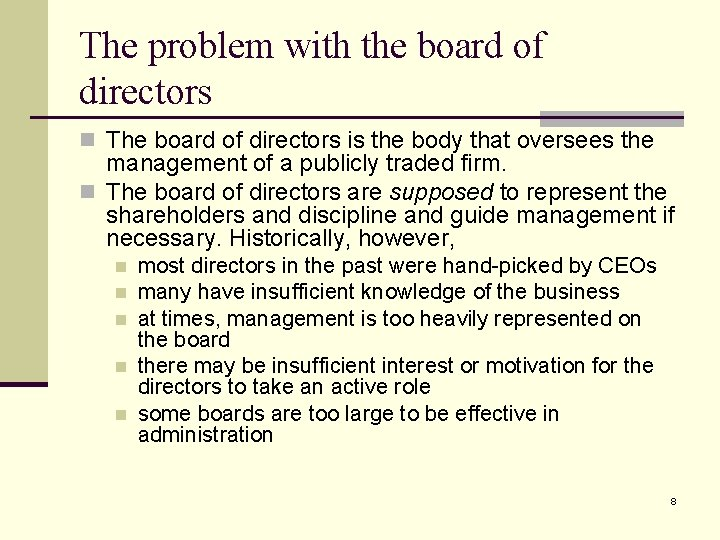 The problem with the board of directors n The board of directors is the