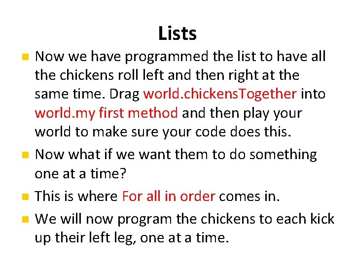 Lists n n Now we have programmed the list to have all the chickens