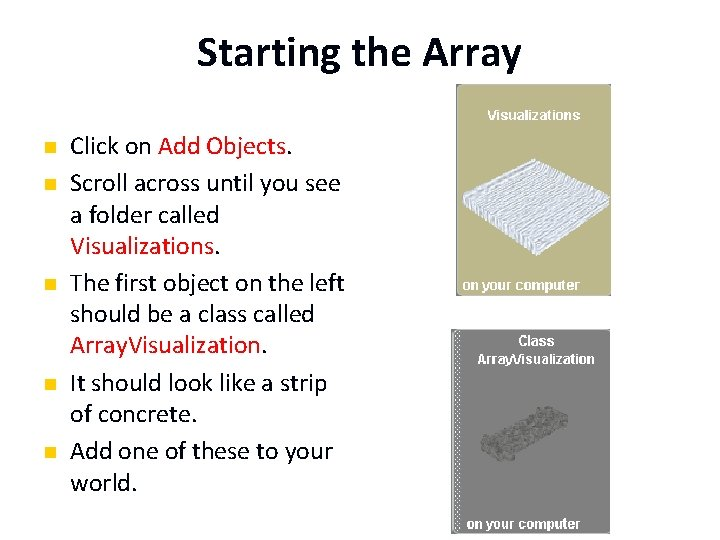 Starting the Array n n n Click on Add Objects. Scroll across until you