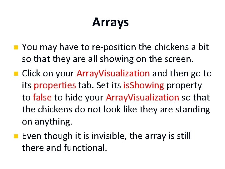 Arrays n n n You may have to re-position the chickens a bit so