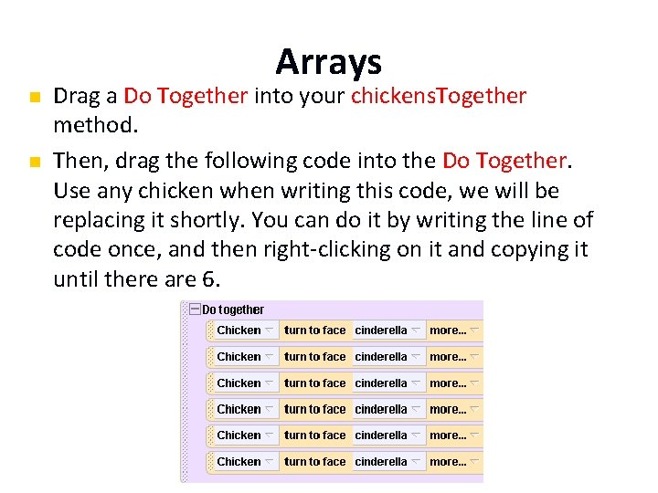 Arrays n n Drag a Do Together into your chickens. Together method. Then, drag