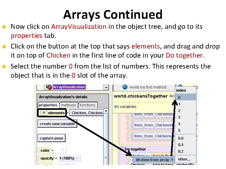 Arrays Continued n n n Now click on Array. Visualization in the object tree,
