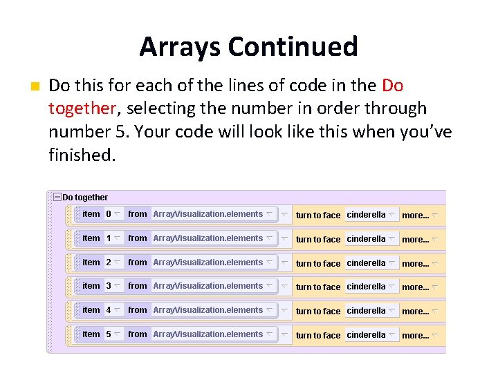 Arrays Continued n Do this for each of the lines of code in the