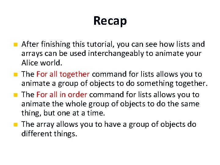 Recap n n After finishing this tutorial, you can see how lists and arrays