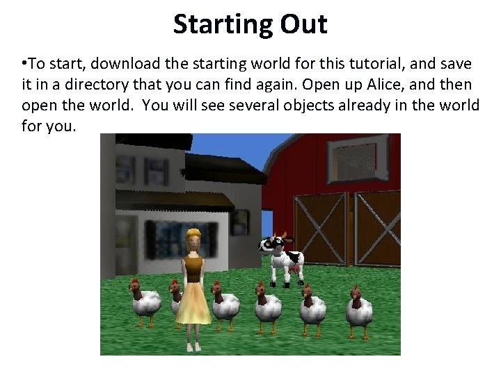 Starting Out • To start, download the starting world for this tutorial, and save