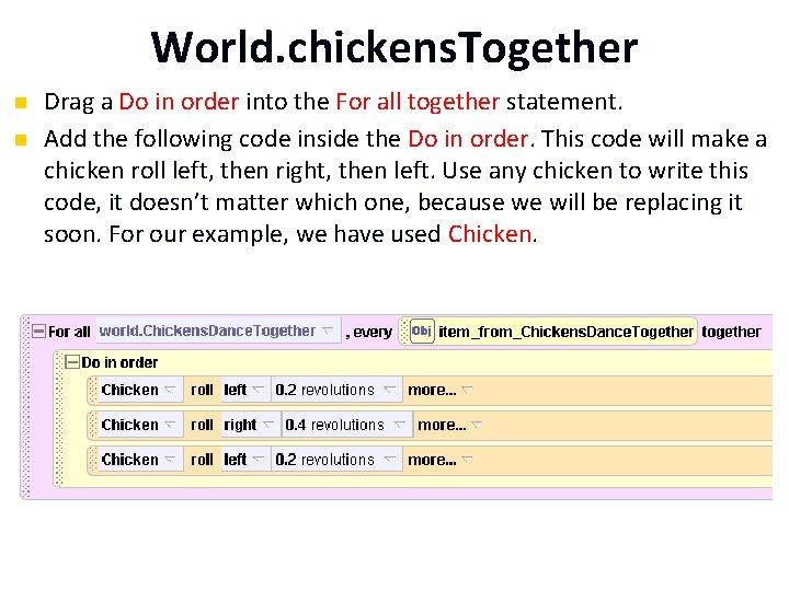 World. chickens. Together n n Drag a Do in order into the For all