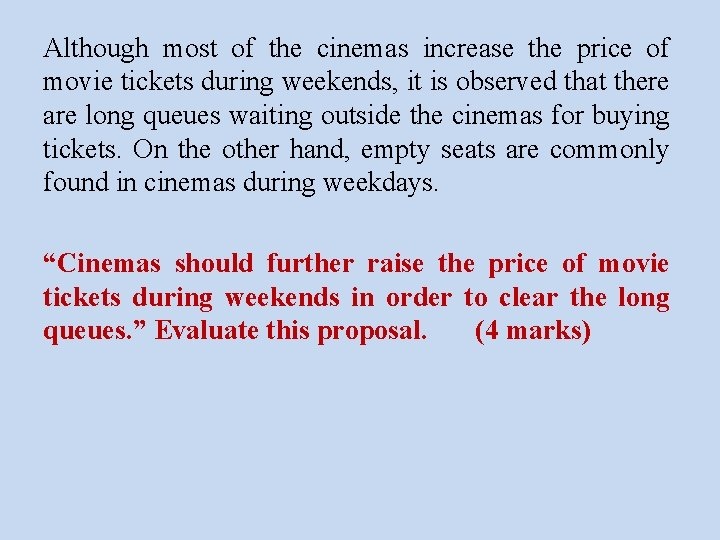 Although most of the cinemas increase the price of movie tickets during weekends, it
