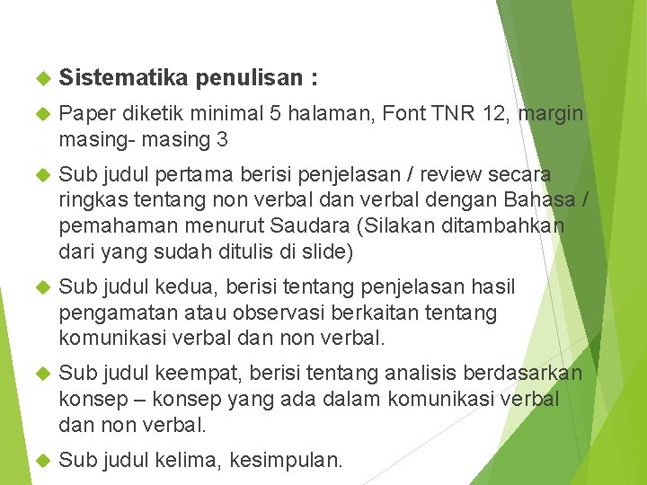 Sistematika penulisan : Paper diketik minimal 5 halaman, Font TNR 12, margin masing-