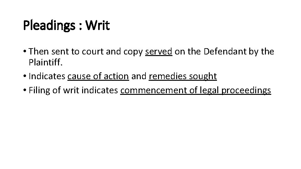 Pleadings : Writ • Then sent to court and copy served on the Defendant