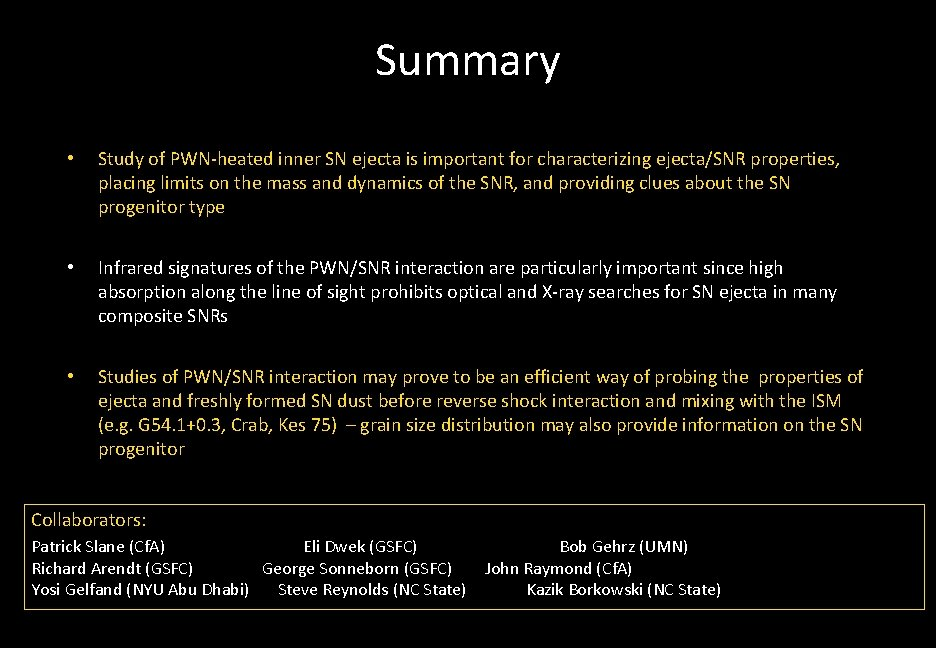 Summary • Study of PWN-heated inner SN ejecta is important for characterizing ejecta/SNR properties,