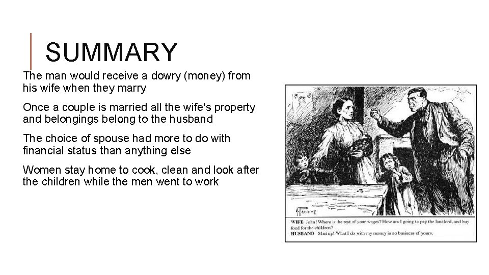 SUMMARY The man would receive a dowry (money) from his wife when they marry