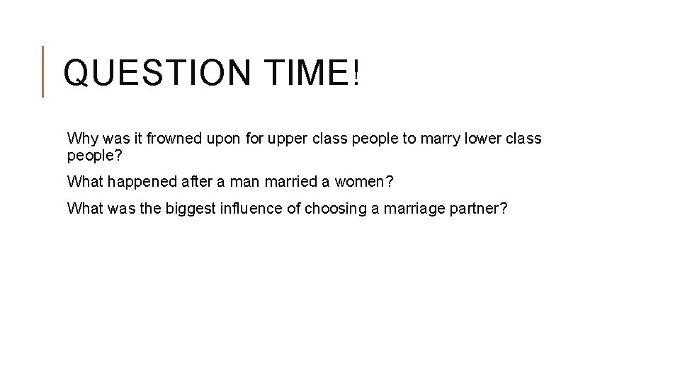 QUESTION TIME! Why was it frowned upon for upper class people to marry lower