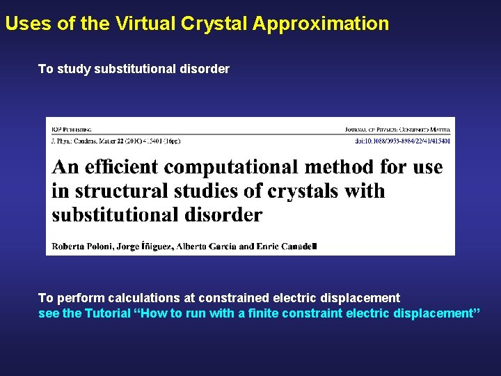 Uses of the Virtual Crystal Approximation To study substitutional disorder To perform calculations at
