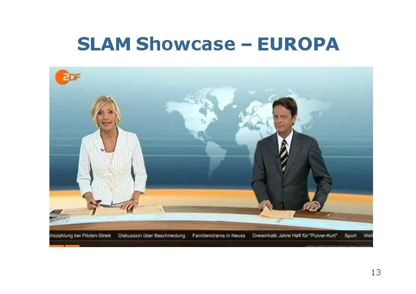 SLAM Showcase – EUROPA 13