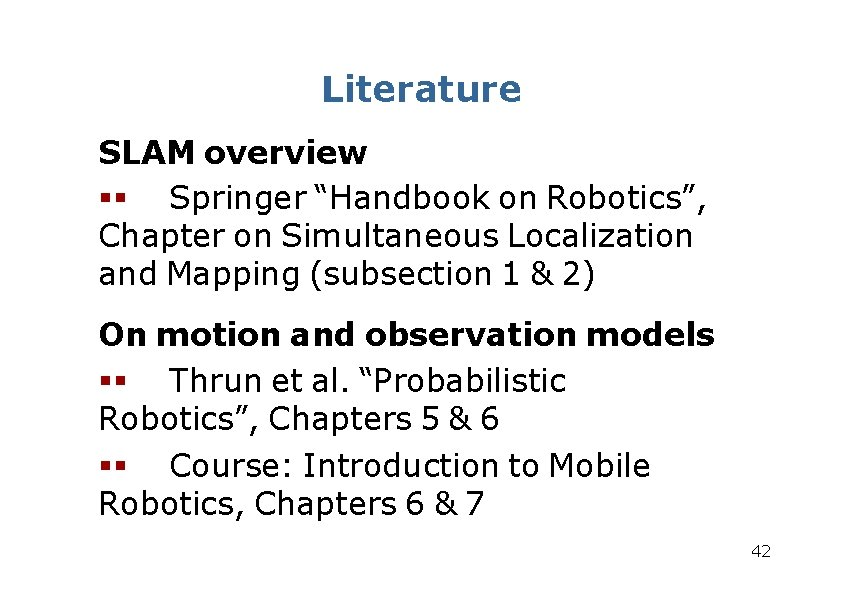 """Literature SLAM overview Springer """"Handbook on Robotics"""", Chapter on Simultaneous Localization and Mapping (subsection"""