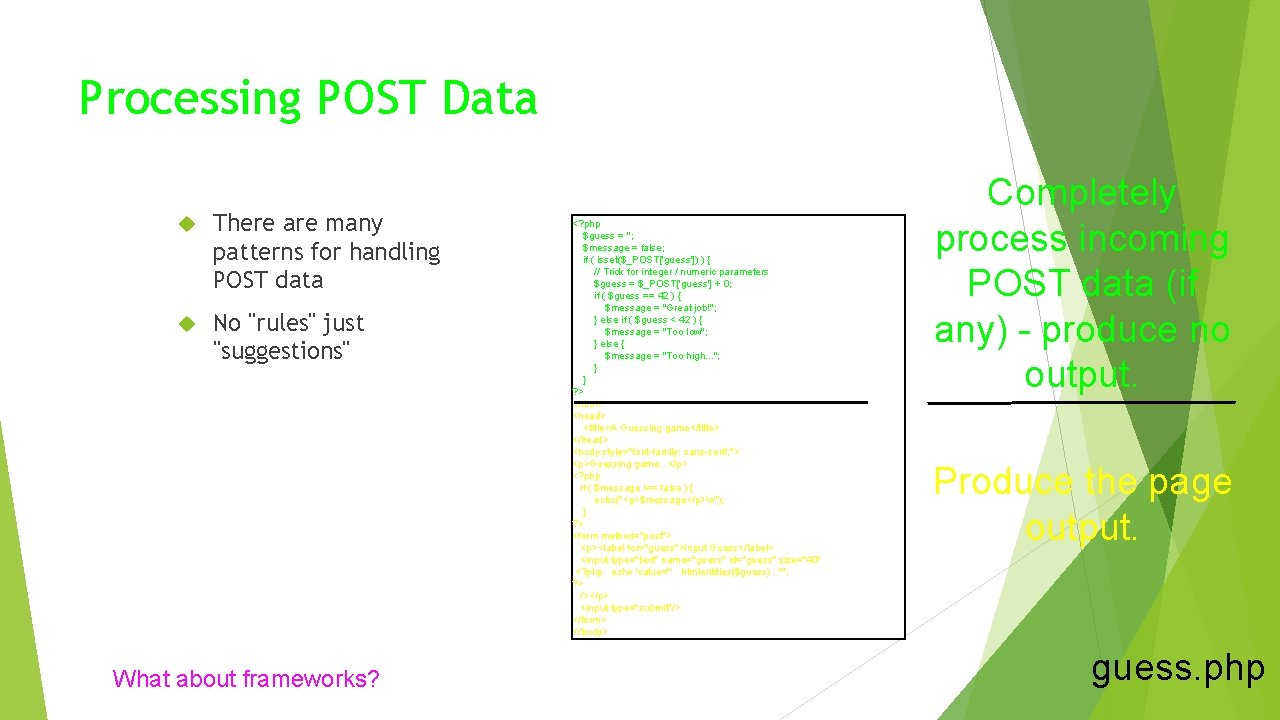 """Processing POST Data There are many patterns for handling POST data No """"rules"""" just"""