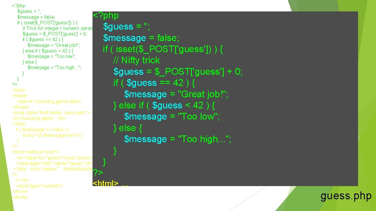 <? php $guess = ''; $message = false; if ( isset($_POST['guess']) ) { //