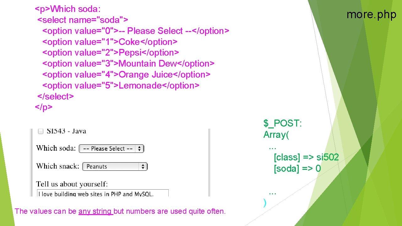 "<p>Which soda: <select name=""soda""> <option value=""0"">-- Please Select --</option> <option value=""1"">Coke</option> <option value=""2"">Pepsi</option> <option"