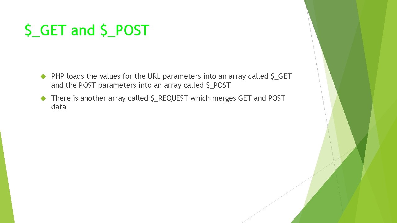 $_GET and $_POST PHP loads the values for the URL parameters into an array