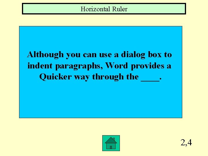 Horizontal Ruler Although you can use a dialog box to indent paragraphs, Word provides