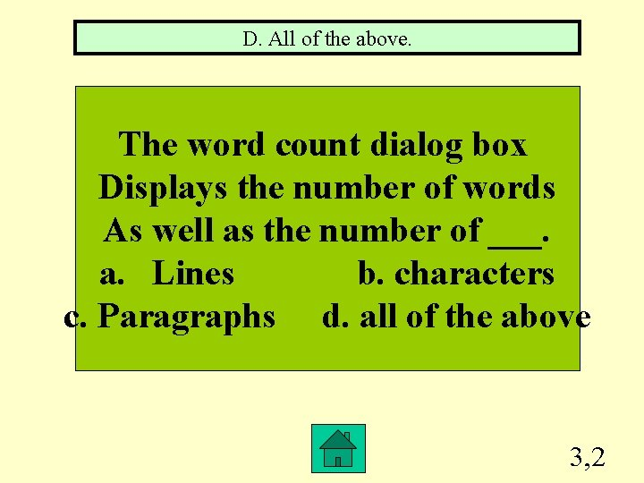 D. All of the above. The word count dialog box Displays the number of