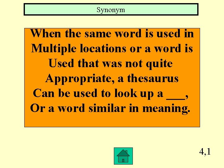 Synonym When the same word is used in Multiple locations or a word is