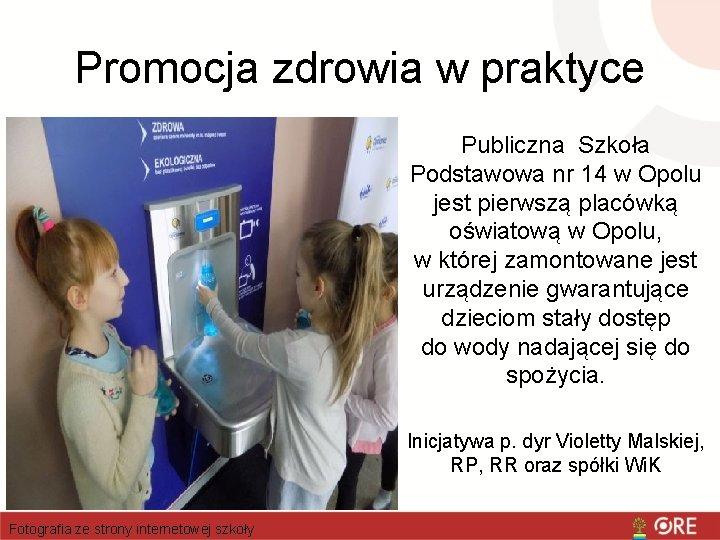 Promocja zdrowia w praktyce Publiczna Szkoła Podstawowa nr 14 w Opolu jest pierwszą placówką