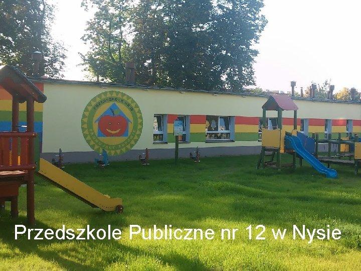 Przedszkole Publiczne nr 12 w Nysie