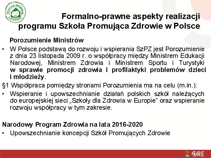 Formalno-prawne aspekty realizacji programu Szkoła Promująca Zdrowie w Polsce Porozumienie Ministrów • W Polsce