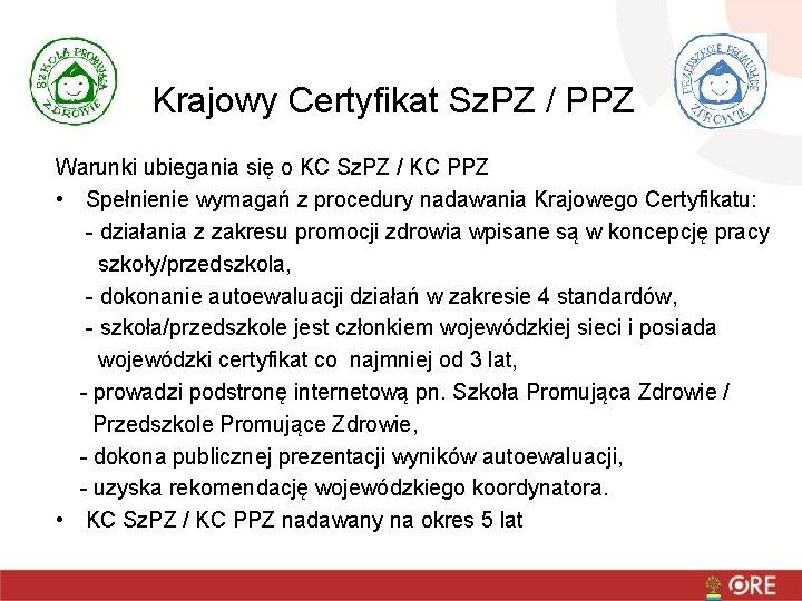 Krajowy Certyfikat Sz. PZ / PPZ Warunki ubiegania się o KC Sz. PZ /