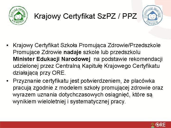Krajowy Certyfikat Sz. PZ / PPZ • Krajowy Certyfikat Szkoła Promująca Zdrowie/Przedszkole Promujące Zdrowie