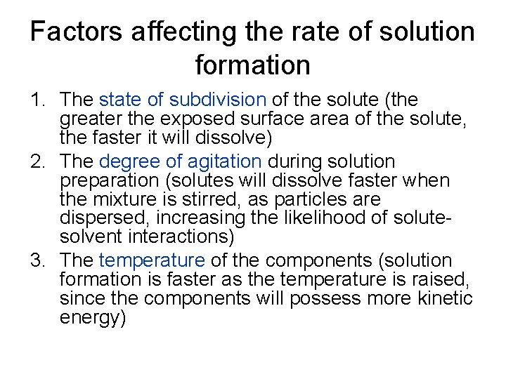 Factors affecting the rate of solution formation 1. The state of subdivision of the