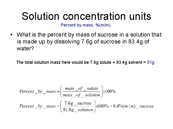 Solution concentration units Percent by mass, %(m/m) • What is the percent by mass