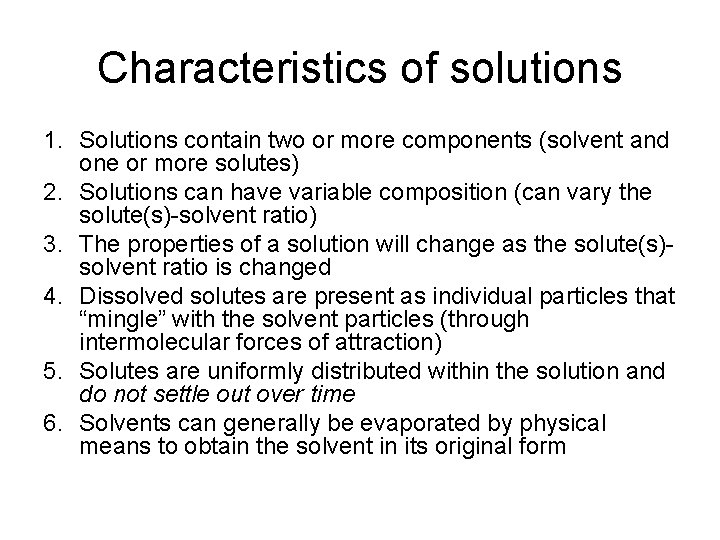 Characteristics of solutions 1. Solutions contain two or more components (solvent and one or