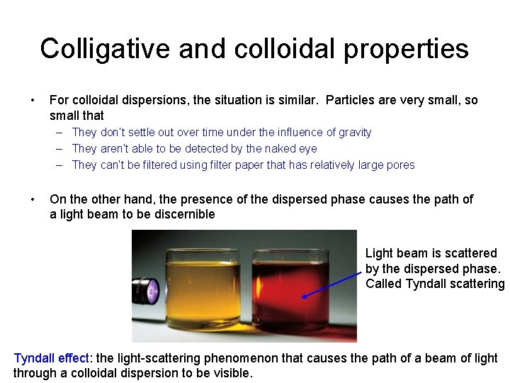 Colligative and colloidal properties • For colloidal dispersions, the situation is similar. Particles are