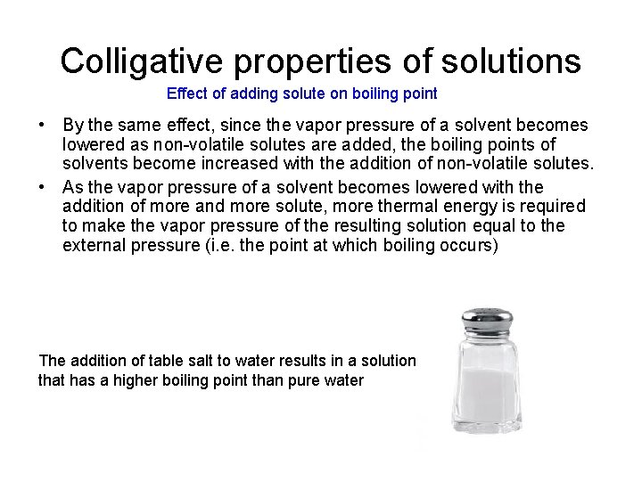 Colligative properties of solutions Effect of adding solute on boiling point • By the