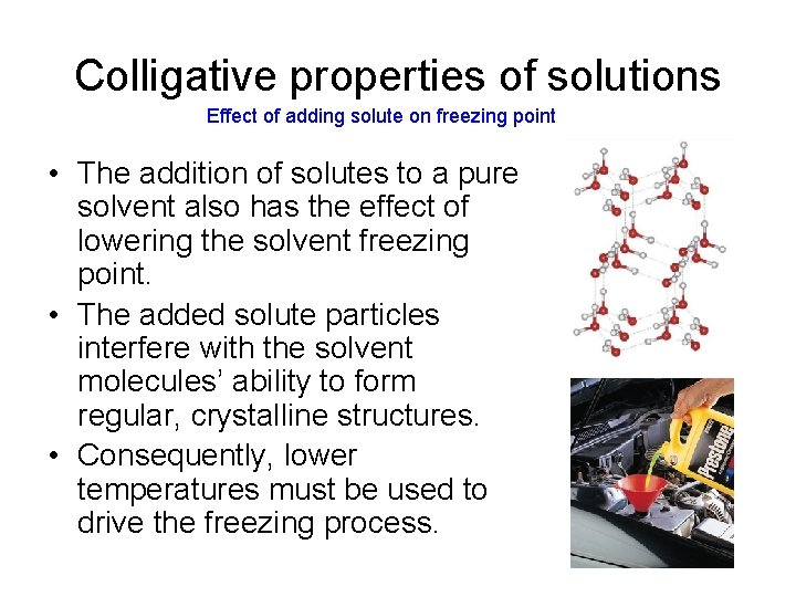 Colligative properties of solutions Effect of adding solute on freezing point • The addition